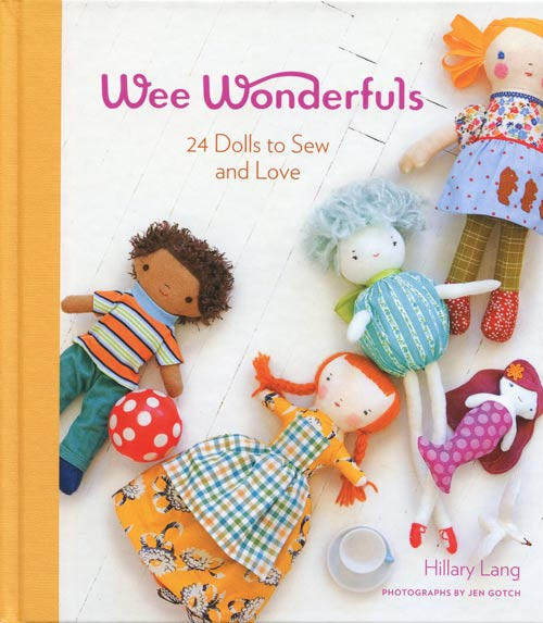 Wee Wonderfuls 24 Dolls to Sew and Love by Hillary Lang, front cover