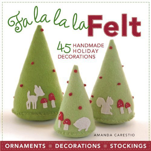 Fa La La La Felt by Amanda Carestio, front cover